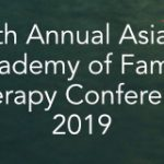 6th Annual Asian Academy of Family Therapy Conference 2019